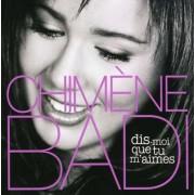 Chimene Badi - Dis- Moi Que Tu M'aimes (0602498245781) (1 CD)