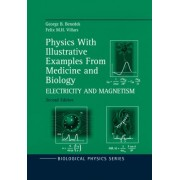 Physics, with Illustrative Examples from Medicine and Biology: Electricty and Magnetism Vol 3 by George B. Benedek