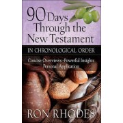 90 Days Through the New Testament in Chronological Order by Ron Rhodes