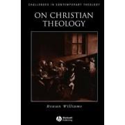 On Christian Theology by Dr. Rowan Williams