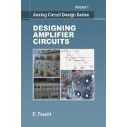Analog Circuit Design: Designing Amplifier Circuits by Dennis Fichte