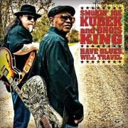 Smokin Joe Kubek & Bnois King - Have Blues Will Travel (0014551493723) (1 CD)
