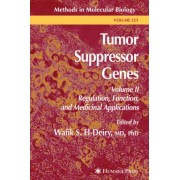 Tumor Suppressor Genes: Regulation, Function, and Medicinal Applications Volume 2 by Wafik S. El-Deiry