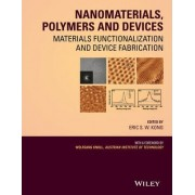Nanomaterials, Polymers and Devices by E. S. W. Kong