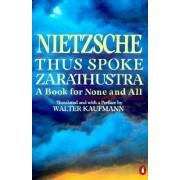 Thus Spoke Zarathustra by Frederick Nietzsche