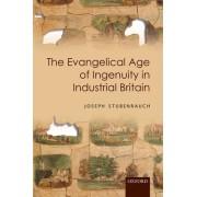 The Evangelical Age of Ingenuity in Industrial Britain