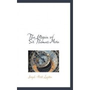 The Utopia of Sir Thomas More by Joseph Hirst Lupton