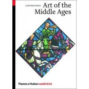 The Art of the Middle Ages by Janetta Rebold Benton