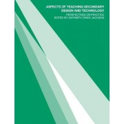Aspects of Teaching Secondary Design and Technology by Gwyneth Owen-Jackson