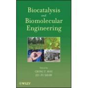 Biocatalysis and Biomolecular Engineering by Ching T. Hou