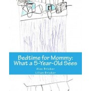 Bedtime for Mommy by Alex Bricker