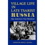 Village Life in Late Tsarist Russia by Olga Tian-Shanskaia
