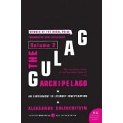 The Gulag Archipelago: Experiment in Literary Investigation v. 2 by Aleksandr Solzhenitsyn