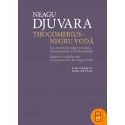Thocomerius - Negru Voda. Un voivod de origine cumana la inceputurile Tarii Romanesti. Raspuns criticilor mei si neprietenilor lui Negru Voda (eBook)