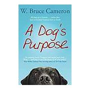 A Dog's Purpose : A Novel for Humans