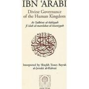 Divine Governance of the Human Kingdom by Muhyi al-Din Muhammad ibn 'Ali Ibn al-'Arabi