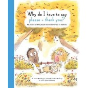 The Life and Soul Library: Why Do I Have to Say Please and Thank You? by Emma Waddington