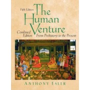 The Human Venture: From Prehistory to Present v.1 & 2 by Anthony Esler