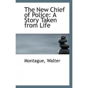 The New Chief of Police by Montague Walter
