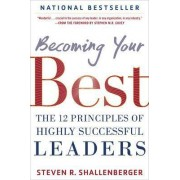 Becoming Your Best: The 12 Principles of Highly Successful Leaders by Steve Shallenberger