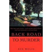 Back Road to Murder by Ben Wolfe