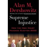 Supreme Injustice by Alan M. Dershowitz