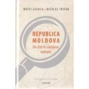 Republica Moldova un stat in cautarea natiunii - Matei Cazacu Nicolas Trifon
