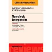 Neurologic Emergencies, An Issue of Emergency Medicine Clinics of North America by Jonathan A. Edlow