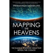 Mapping the Heavens: The Radical Scientific Ideas That Reveal the Cosmos, Paperback