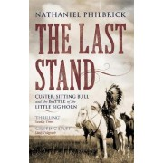 The Last Stand by Nathaniel Philbrick