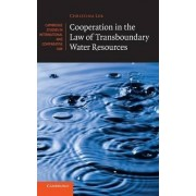 Cooperation in the Law of Transboundary Water Resources by Christina Leb