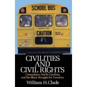 Civilities and Civil Rights by William H. Chafe
