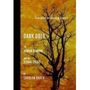Dark Gold by PhD Dr Carolyn Baker