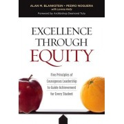 Excellence Through Equity: Five Principles of Courageous Leadership to Guide Achievement for Every Student