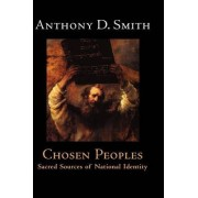 Chosen Peoples by Professor Anthony D. Smith