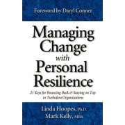 Managing Change with Personal Resilience by Linda Hoopes