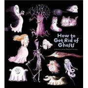 How to Get Rid of Ghosts by Catherine Leblanc