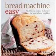 Bread Machine Easy by Sara Lewis