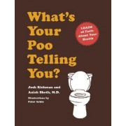 What's Your Poo Telling You? by Josh Richman