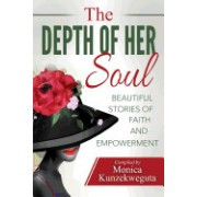 The Depth of Her Soul - Beautiful Stories of Faith and Empowerment