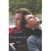 Just Between Us by J. H. Trumble