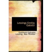 Lessings Emilia Galotti by Gotthold Ephraim Lessing