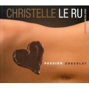 Passion Chocolat by Christelle Le Ru