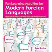 Fun Learning Activities for Modern Foreign Languages by Jake Hunton