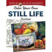 Dover Masterworks: Color Your Own Still Life Paintings by Marty Noble