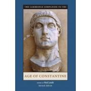 The Cambridge Companion to the Age of Constantine by Noel Lenski