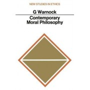 Contemporary Moral Philosophy by G. J. Warnock