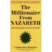 Millionaire from Nazareth - the Millionaires of the Bible Series: Volume 4 by Catherine Ponder