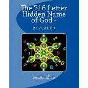 The 216 Letter Hidden Name of God - Revealed by MR Lucien Khan