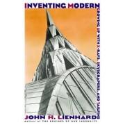 Inventing Modern by John H. Lienhard